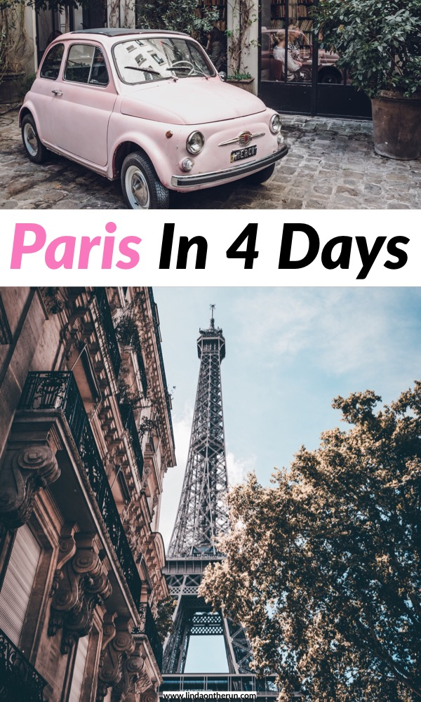 The Ultimate 4 Days In Paris Itinerary | how to see Paris in 4 days | paris itinerary for 4 days | long weekend in paris | paris travel tips
