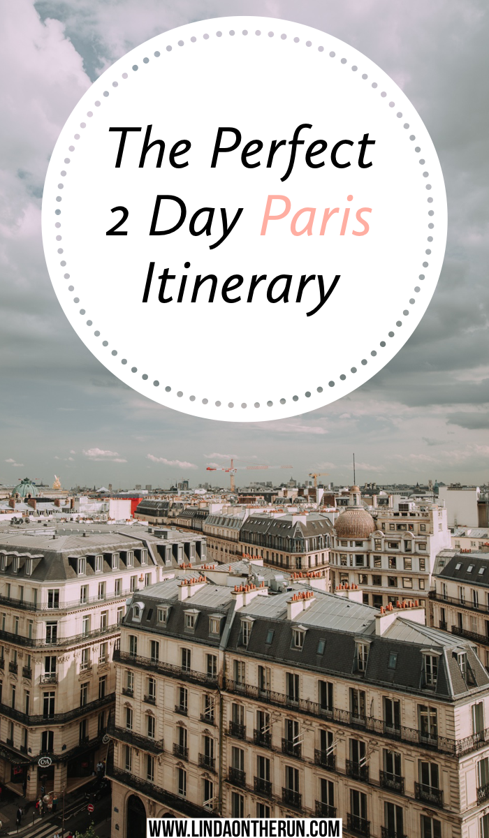 The Perfect 2 Day Paris Itinerary | The Ultimate 2 Days In Paris Itinerary | How to spend 2 days in Paris | how to plan your paris itinerary | best things to do in Paris | what to do in Paris on your itinerary | best things to do in Paris with 2 days