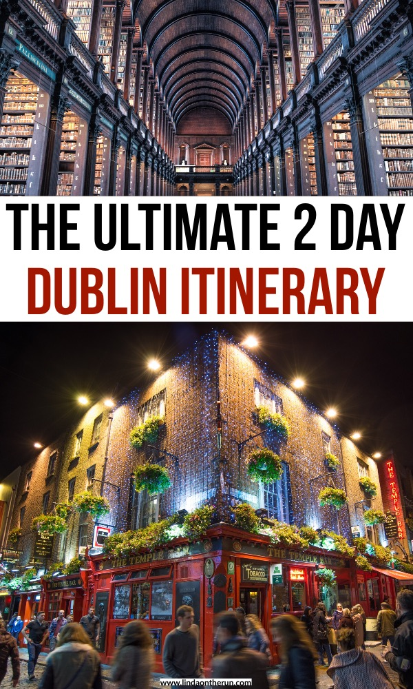 The Ultimate 2 Days In Dublin Ireland Itinerary | the best 2 day dublin itinerary | what to do in Dublin | how to spend 48 hours in Dublin | 2 days in dublin Ireland | what to do in Dublin ireland