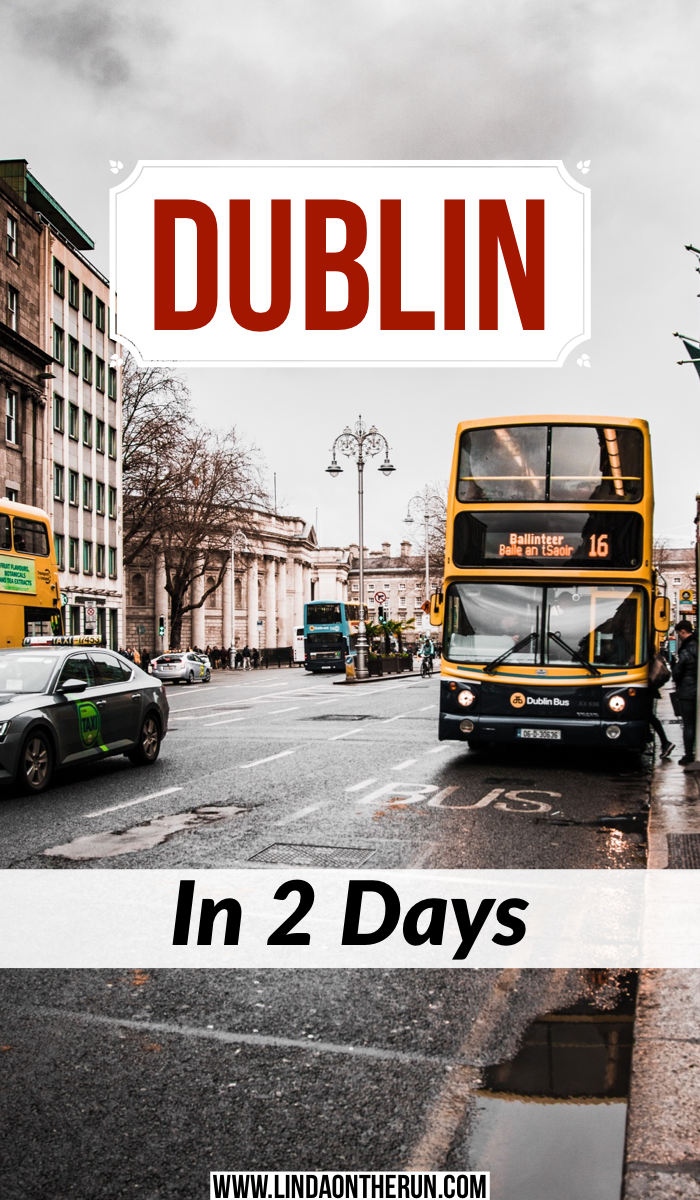 The Ultimate 2 Days In Dublin Itinerary | Ireland itinerary for visiting Dublin | best things to do in Dublin Ireland | travel tips for Dublin | best things to do in Dublin in 2 days | how to visit Dublin in 2 days on your first trip