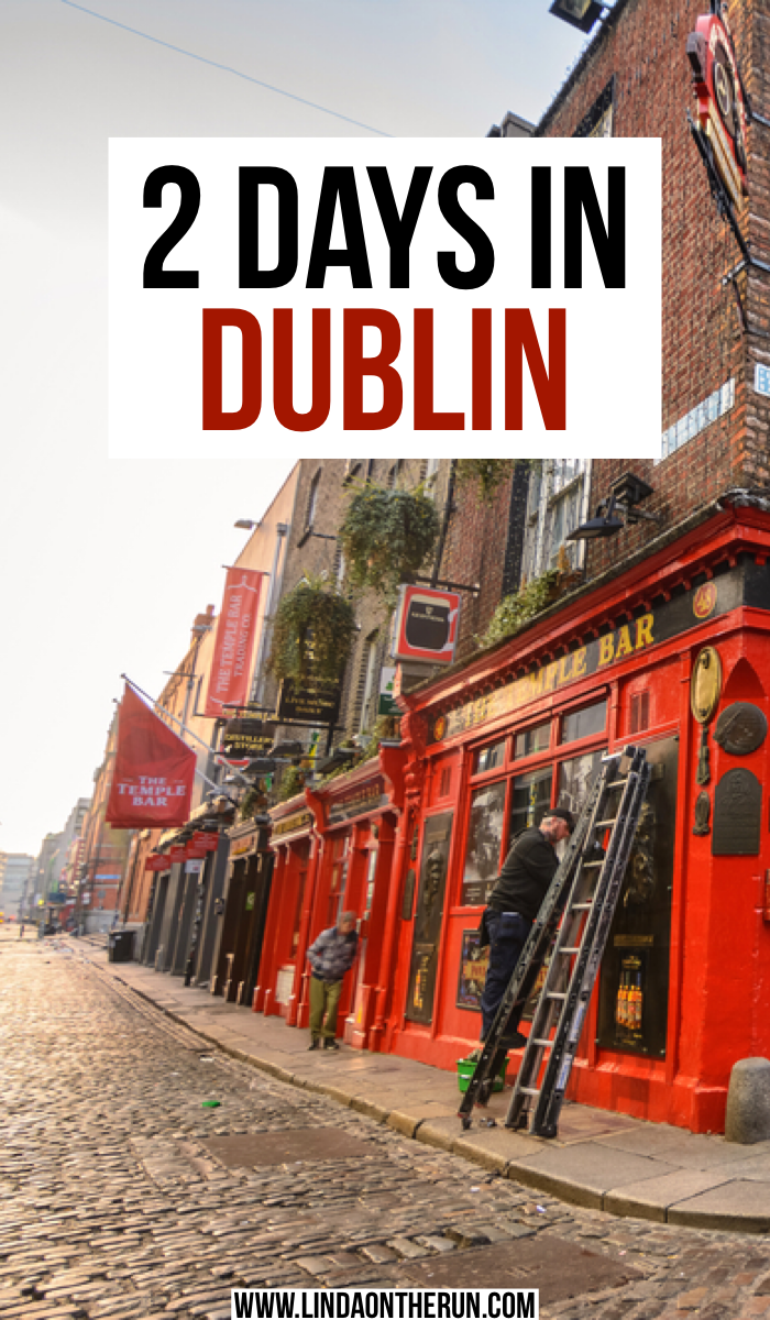How To Spend 2 Days In Dublin | The Ultimate 2 Days In Dublin Itinerary | Visiting Temple Bar during your Dublin Itinerary | Dublin travel tips for your Ireland itinerary | how to plan your Dublin itinerary