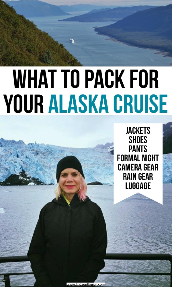 What To Pack For Your Alaska Cruise including jackets, shoes, pants, formal night, camera gear, and luggage. | The Perfect Alaska Cruise Packing List For Any Time Of Year | how to prepare for an Alaska cruise | Alaska travel tips | how to pack for a cruise to Alaska #alaska #cruise