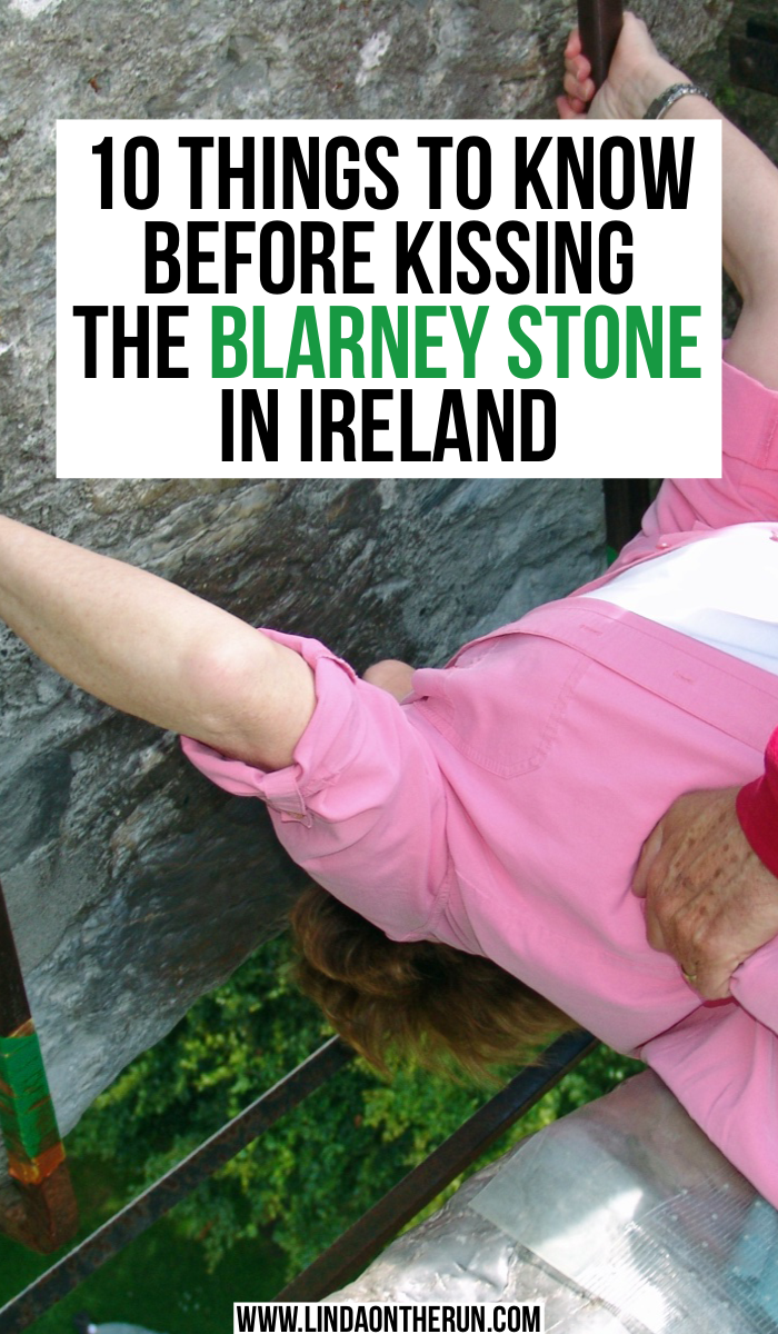 10 things to know before you kiss the blarney stone