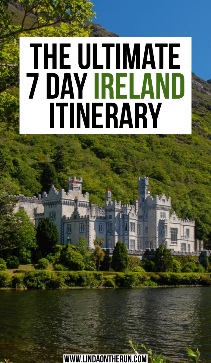 The Ultimate 7 Day Ireland Itinerary | how to spend a week in Ireland | the best Ireland itinerary planning | how to plan your trip to Ireland | how to plan your Ireland itinerary in 7 days