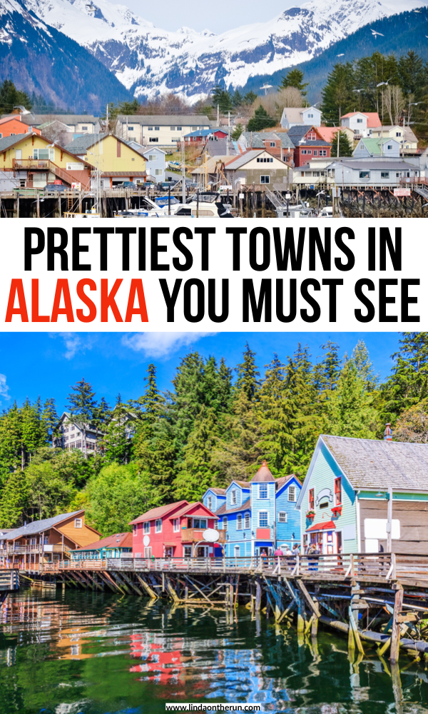 prettiest towns in alaska you must see
