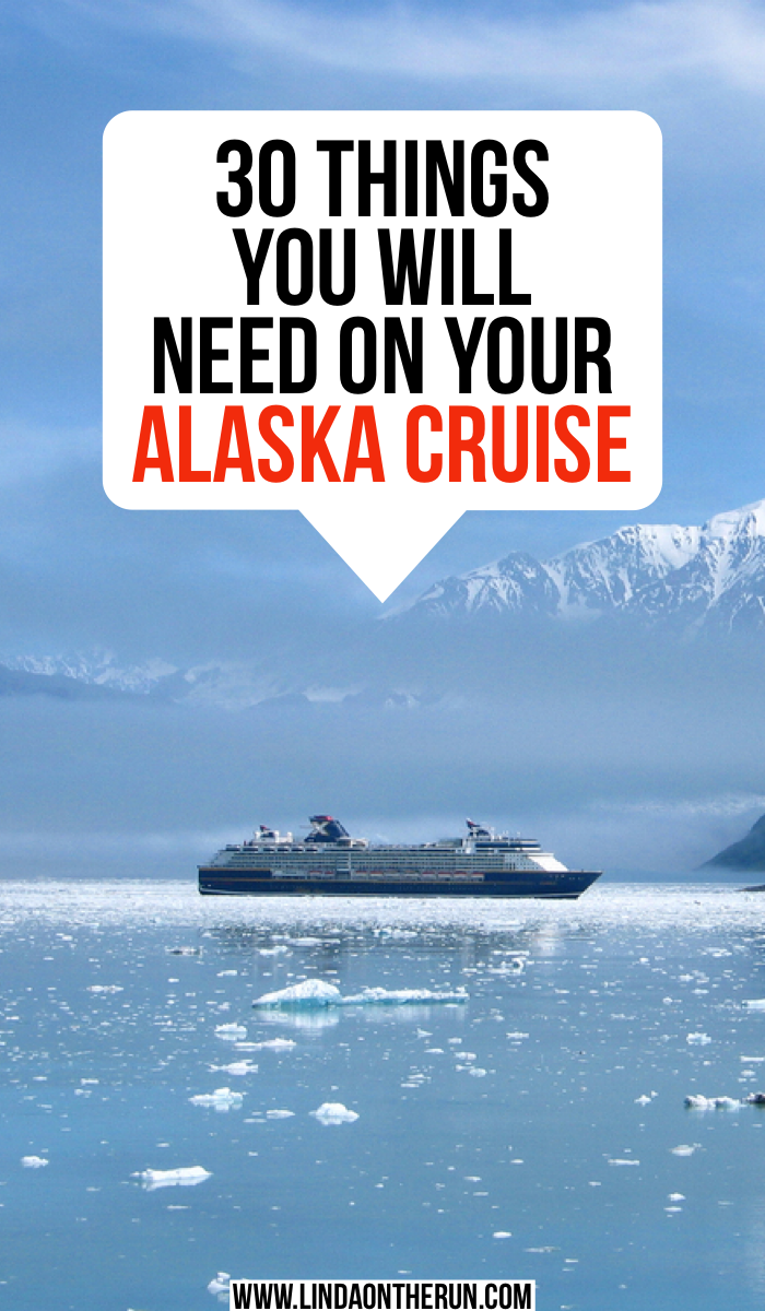 30 things you will need on your alaska cruise